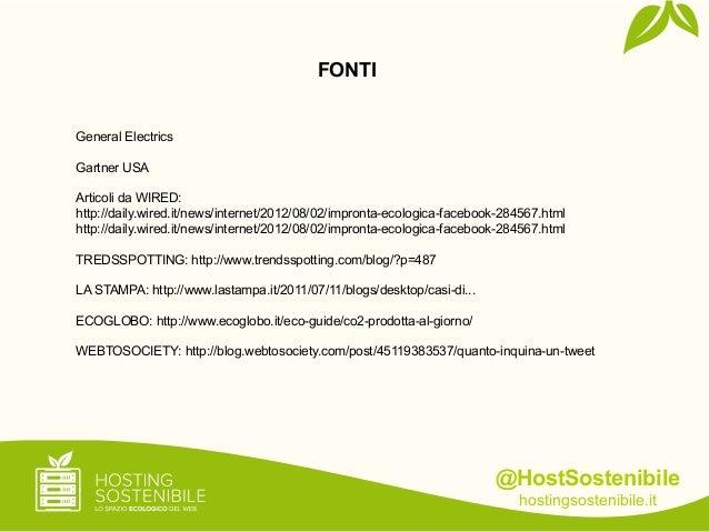@HostSostenibilehostingsostenibile.itFONTIGeneral ElectricsGartner USAArticoli da WIRED:http://daily.wired.it/news/interne...