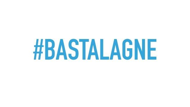 #BASTALAGNE