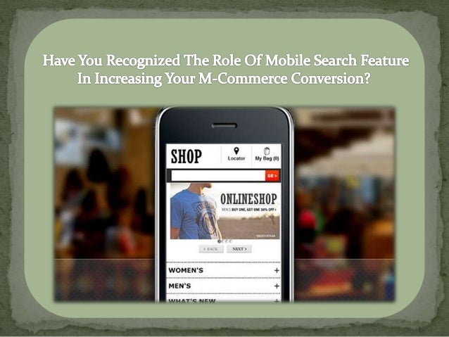 Have You Recognized The Role Of Mobile Search Feature In Increasing Your M-Commerce Conversion?