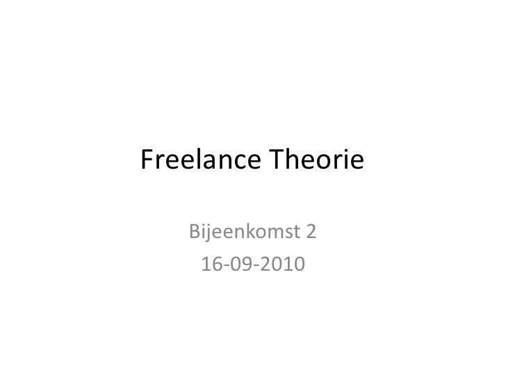 Freelance Theorie <br />Bijeenkomst 2<br />16-09-2010<br />