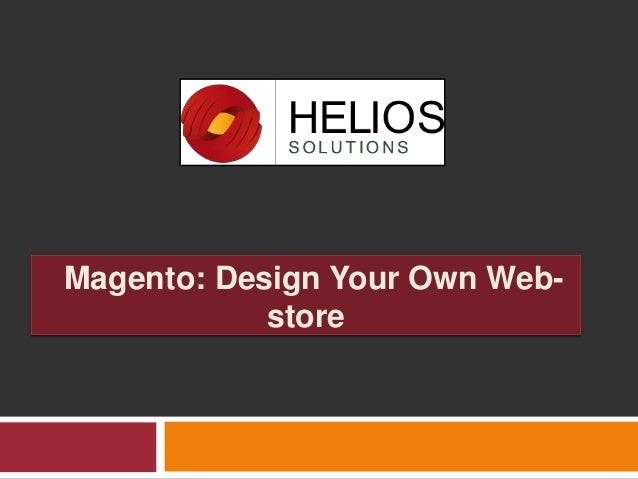 Magento: Design Your Own Web- store