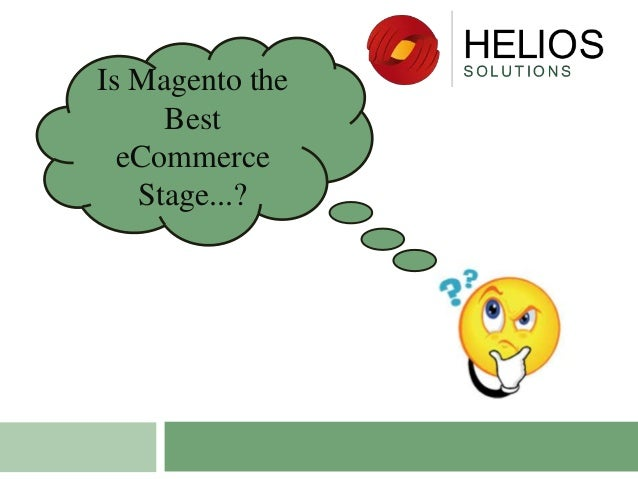 Is Magento the Best eCommerce Stage...?