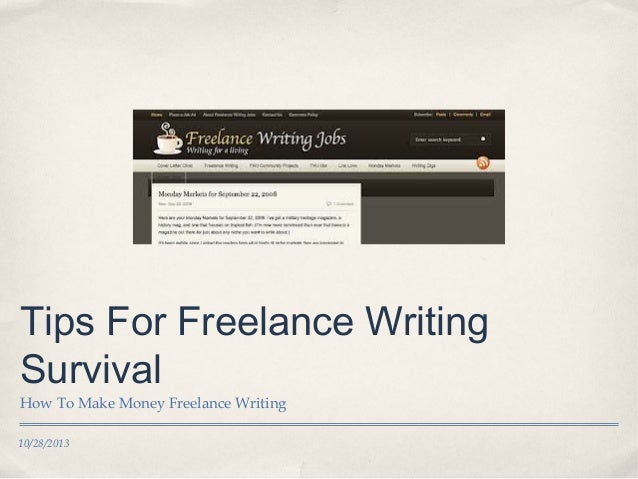 Tips For Freelance Writing Survival How To Make Money Freelance Writing 10/28/2013
