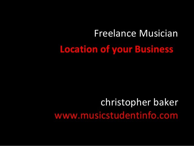 Freelance Musician Location of your Business  christopher baker www.musicstudentinfo.com