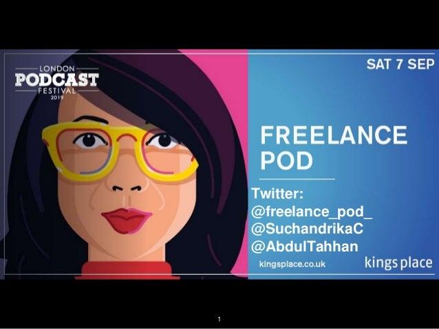 Twitter: @freelance_pod_ @SuchandrikaC @AbdulTahhan 1