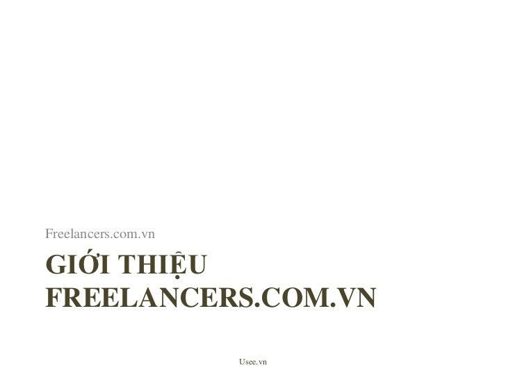 Giớithiệu FREELANCERS.CoM.VN<br />Freelancers.com.vn<br />Usee.vn<br />