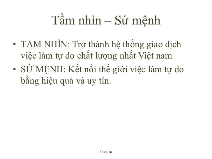 Tầm nhìn – Sứ mệnh<br />TẦM NHÌN: Trở thành hệ thống giao dịch việc làm tự do chất lượng nhất Việt nam<br />SỨ MỆNH: Kết n...