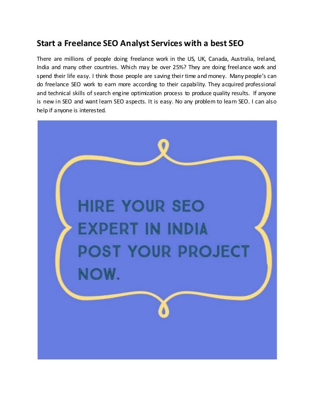 Start a Freelance SEO Analyst Services with a best SEO There are millions of people doing freelance work in the US, UK, Ca...