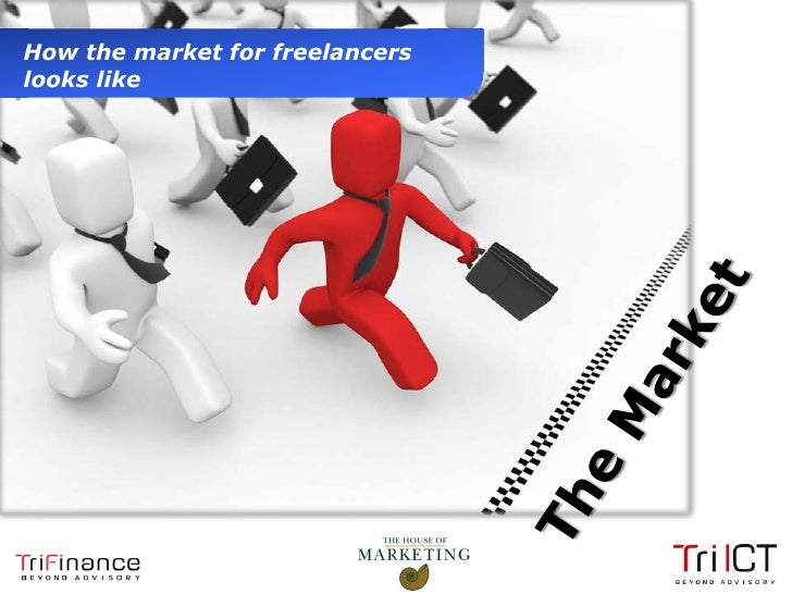 How the market for freelancers  looks like                    THE MARKET FOR                FREELANCE ASSIGNMENTSPresentat...
