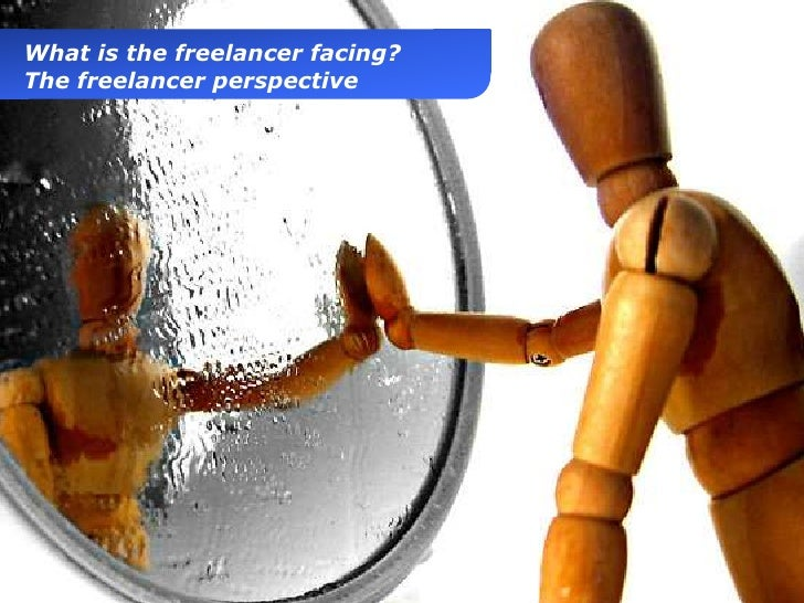 What is the freelancer facing?  The freelancer perspectivePresentation1