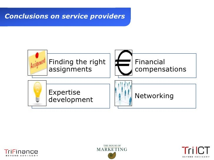 Conclusions on service providers                Finding the right   Financial                assignments         compensat...