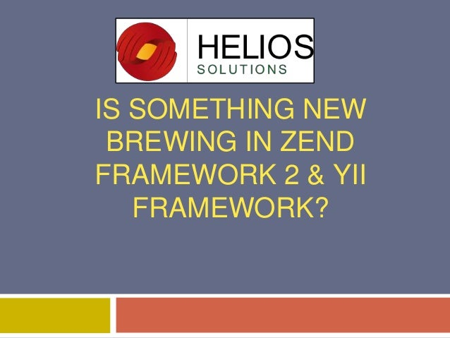 IS SOMETHING NEW BREWING IN ZEND FRAMEWORK 2 & YII FRAMEWORK?