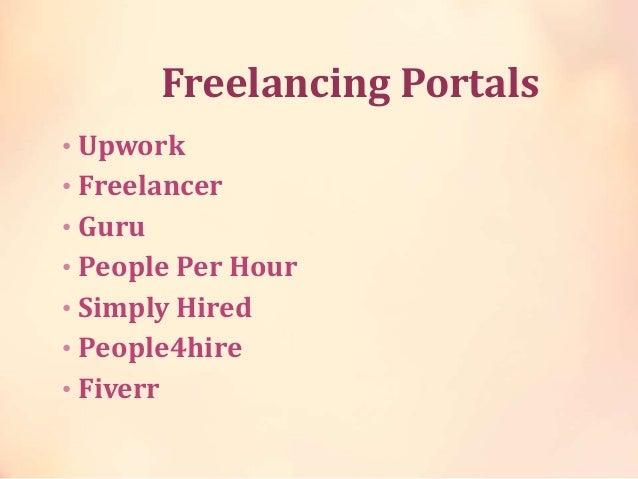 Freelancing Portals • Upwork • Freelancer • Guru • People Per Hour • Simply Hired • People4hire • Fiverr