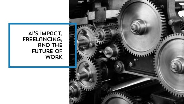 AI's impact, Freelancing, and the future of work 8