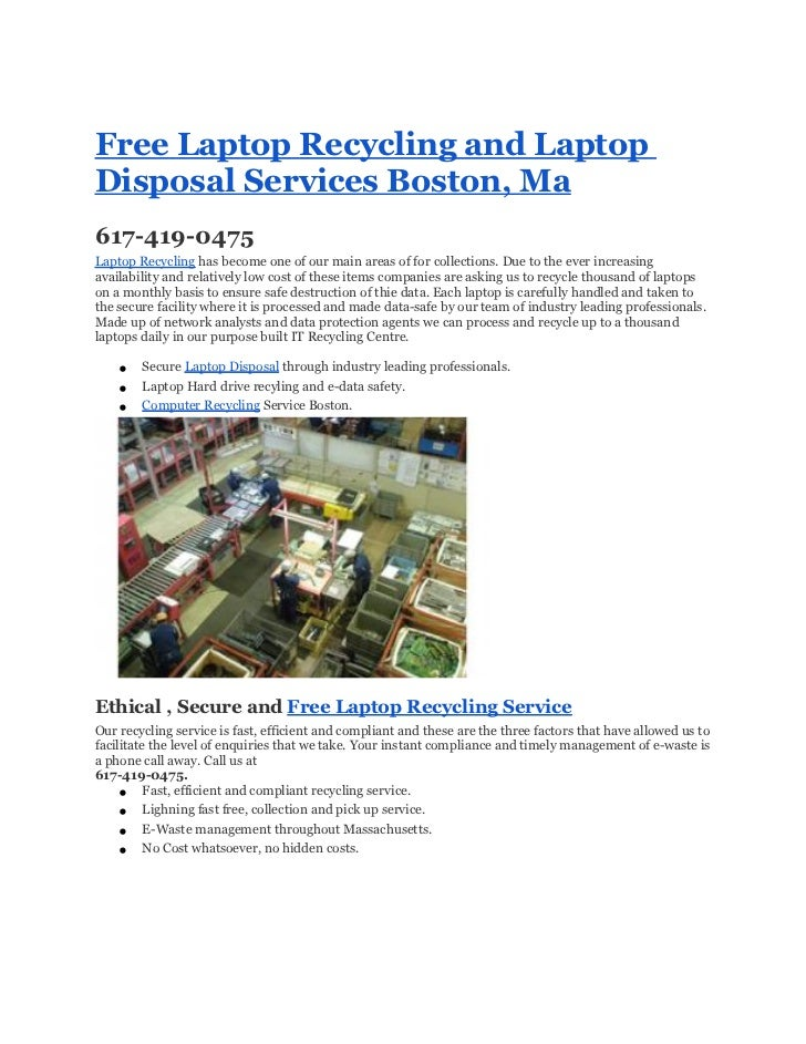 Free Laptop Recycling and LaptopDisposal Services Boston, Ma617-419-0475Laptop Recycling has become one of our main areas ...