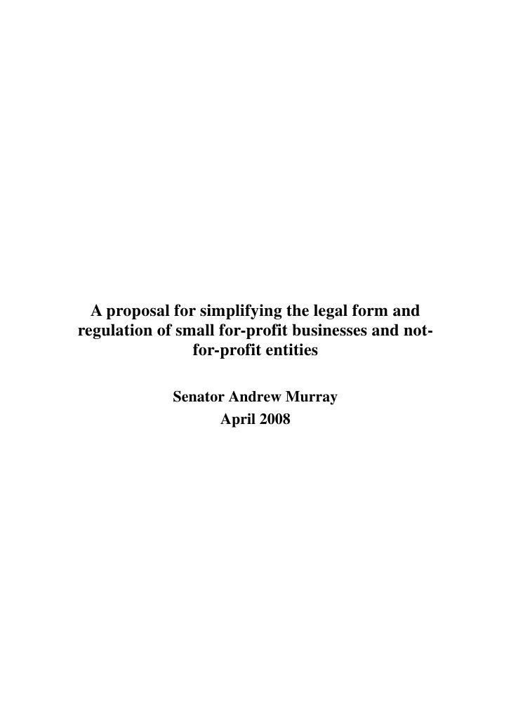A proposal for simplifying the legal form and regulation of small for-profit businesses and not-                 for-profi...