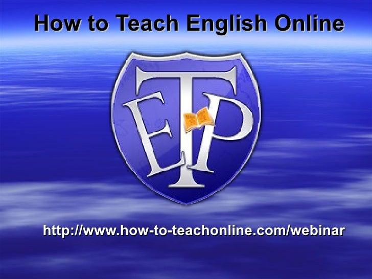How to Teach English Online http://www.how-to-teachonline.com/webinar