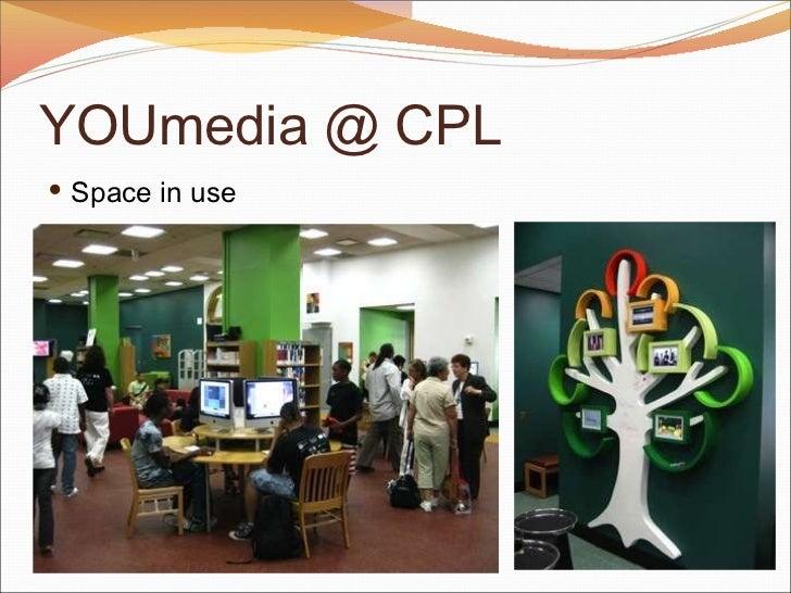 YOUmedia @ CPL <ul><li>Space in use </li></ul>
