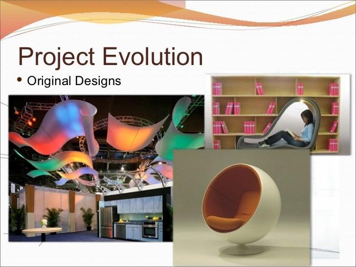 Project Evolution <ul><li>Original Designs </li></ul>