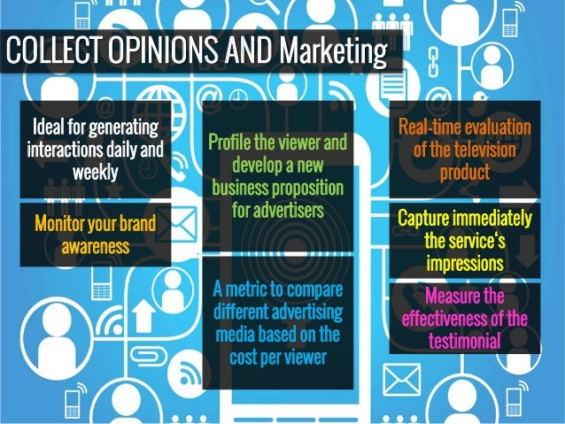 Ideal for generating interactions daily and weekly Profile the viewer and develop a new business proposition for advertise...
