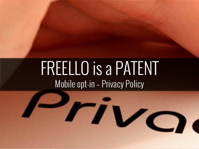 FREELLO is a PATENT Mobile opt-in – Privacy Policy