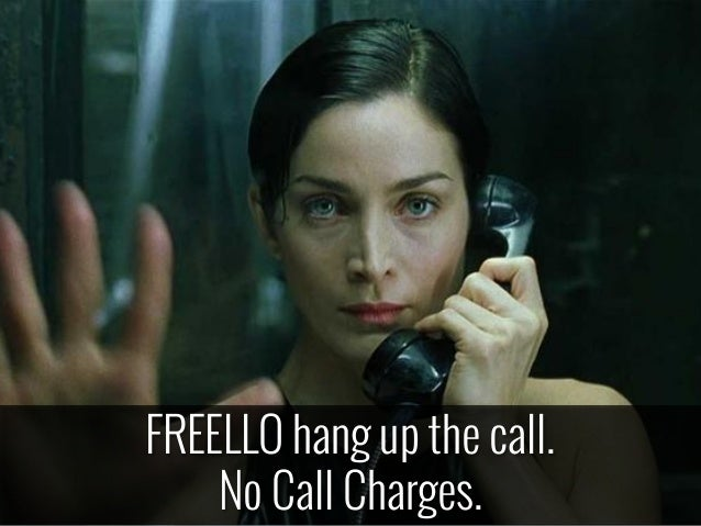 FREELLO hang up the call. No Call Charges.