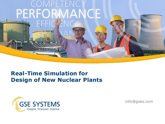 Real-Time Simulation for Design of New Nuclear Plants  info@gses.com
