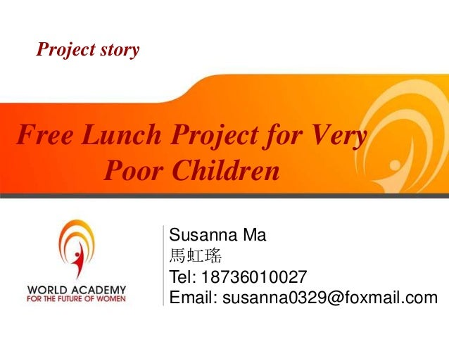 Project storyFree Lunch Project for Very      Poor Children                 Susanna Ma                 馬虹瑤                ...
