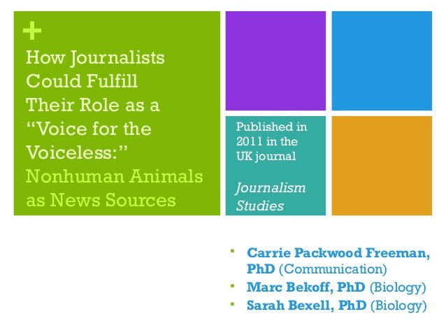 """+How JournalistsCould FulfillTheir Role as a""""Voice for theVoiceless:""""Nonhuman Animalsas News Sources Carrie Packwood Free..."""