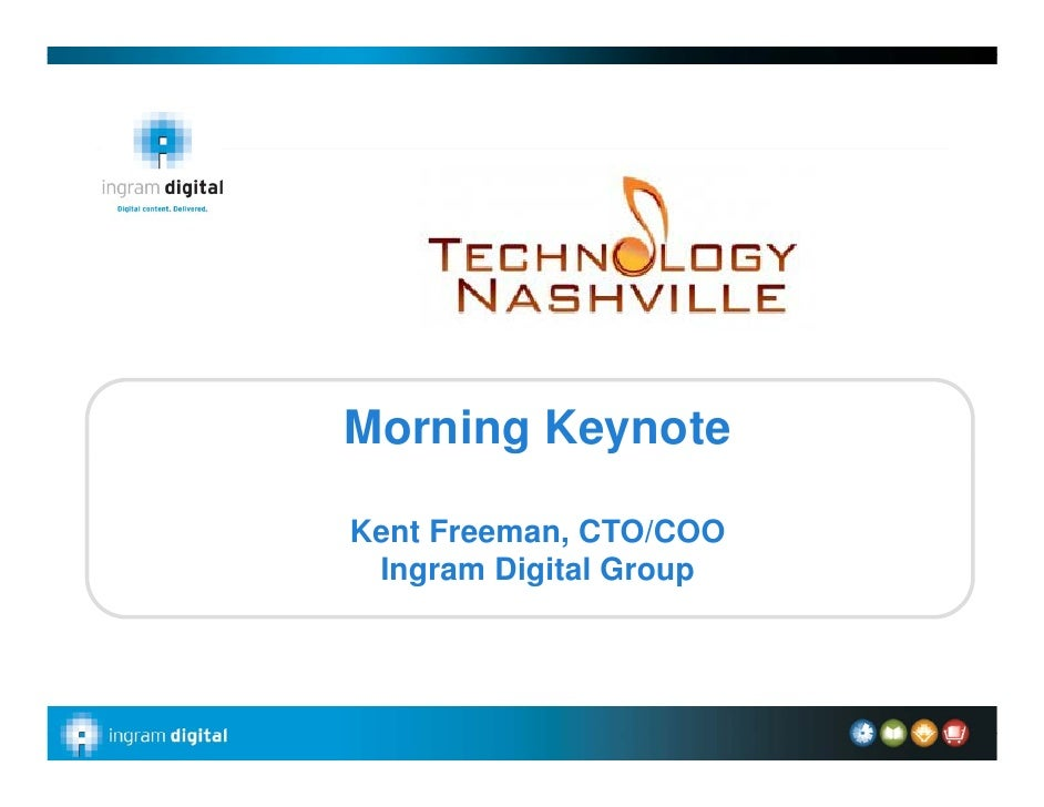 Morning Keynote                                           Kent Freeman, CTO/COO                                           ...