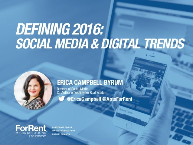 DEFINING 2016: SOCIAL MEDIA & DIGITAL TRENDS ERICA CAMPBELL BYRUM Director of Social Media Co-Author of Youtility for Real...
