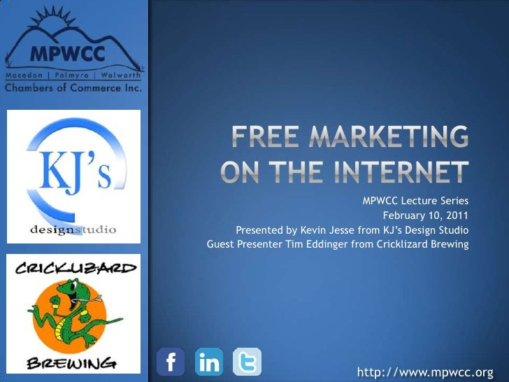 FREE Marketing on the Internet<br />MPWCC Lecture Series<br />February 10, 2011<br />Presented by Kevin Jesse from KJ's De...