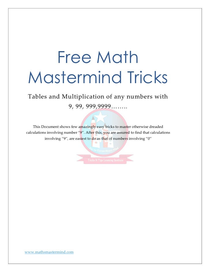 Free Math Mastermind Tricks Tables and Multiplication of any numbers with                          9, 99, 999,9999……..    ...