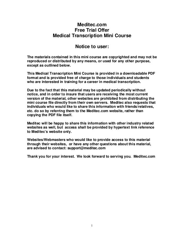 1 Meditec.com Free Trial Offer Medical Transcription Mini Course Notice to user: The materials contained in this mini cour...