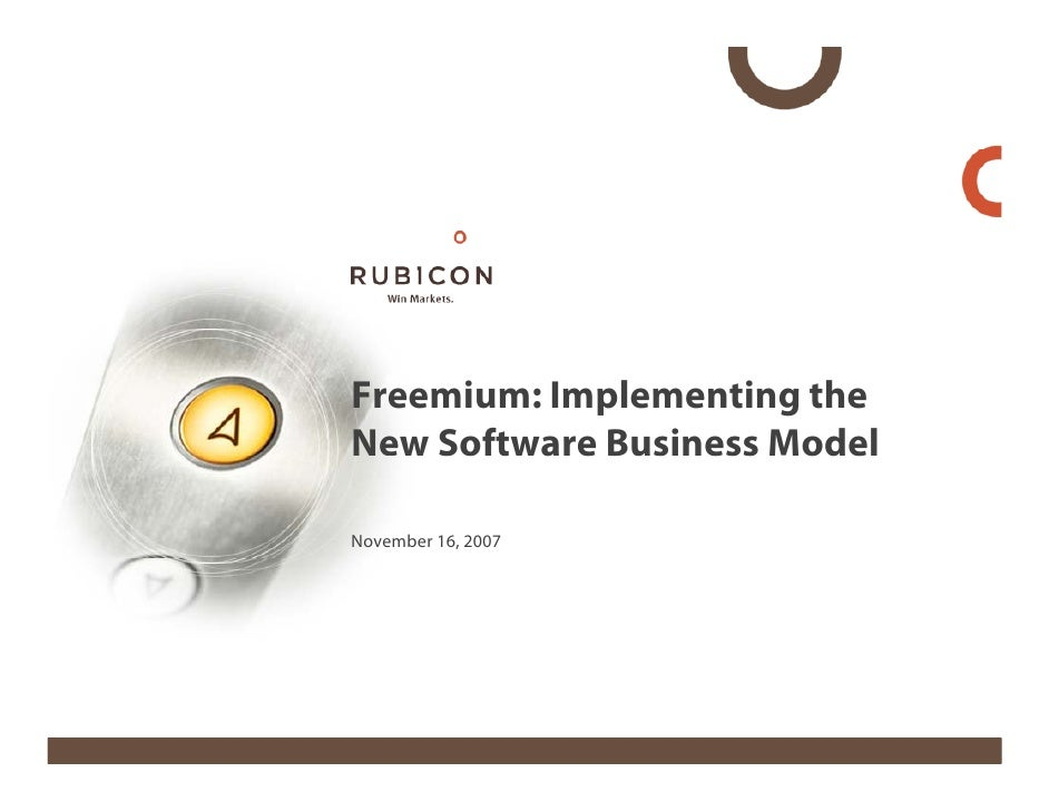 Freemium: Implementing the New Software Business Model  November 16, 2007