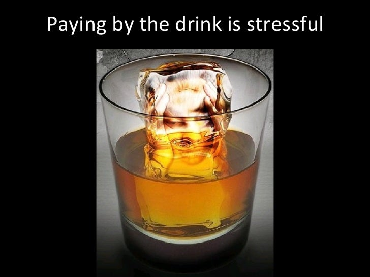 Paying by the drink is stressful
