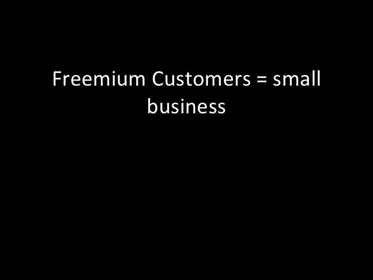 Freemium Customers = small business