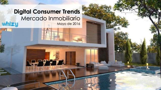 Digital Consumer Trends Mercado Inmobiliario Mayo de 2016