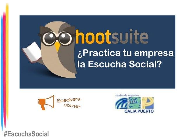 ¿Practica tu empresa la Escucha Social?  #EscuchaSocial