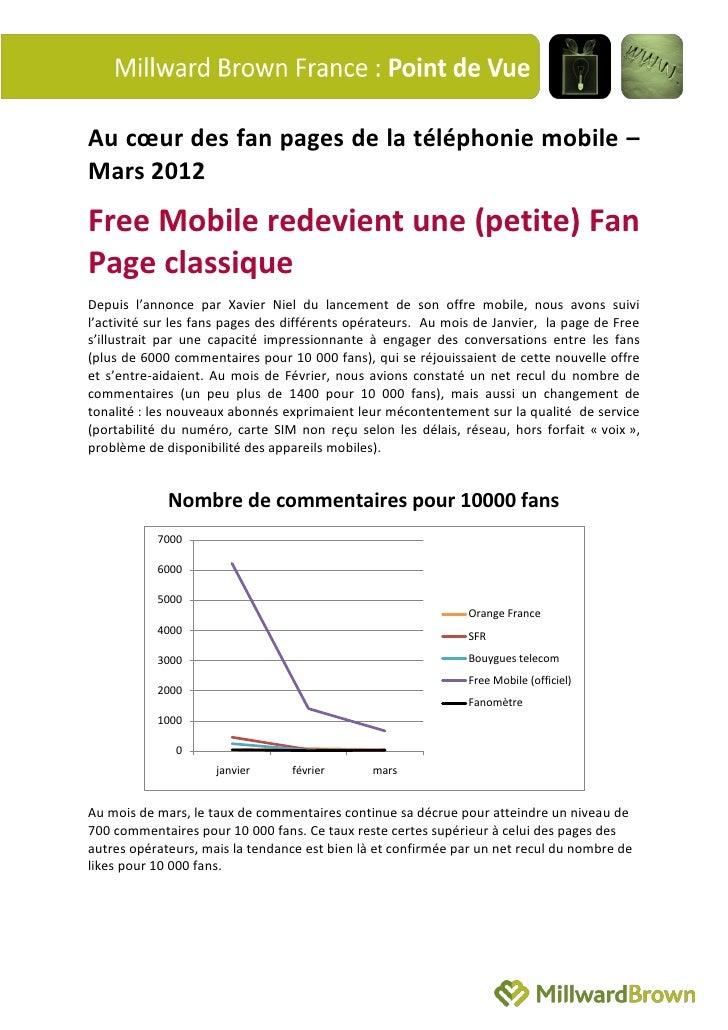 Au cœur des fan pages de la téléphonie mobile –Mars 2012Free Mobile redevient une (petite) FanPage classiqueDepuis l'annon...