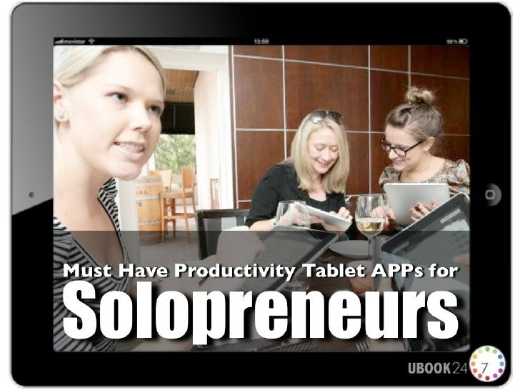 Must Have Productivity Tablet APPs                         for SolopreneursMobile is the future. In fact, mobile screens w...