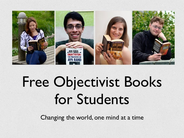 Free Objectivist Books     for Students  Changing the world, one mind at a time