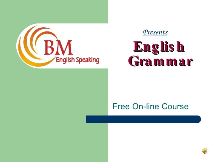 English    Grammar Free On-line Course Presents