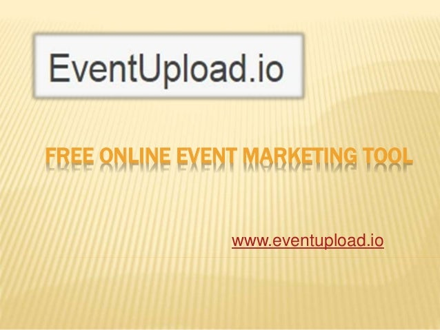 FREE ONLINE EVENT MARKETING TOOL www.eventupload.io