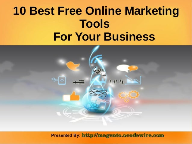 10 Best Free Online Marketing  Tools  For Your Business  Presented By: http://magento.ocodewire.com
