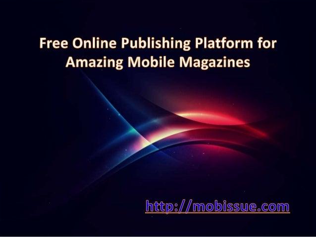 Free Online Publishing Platform for Amazing Mobile Magazines