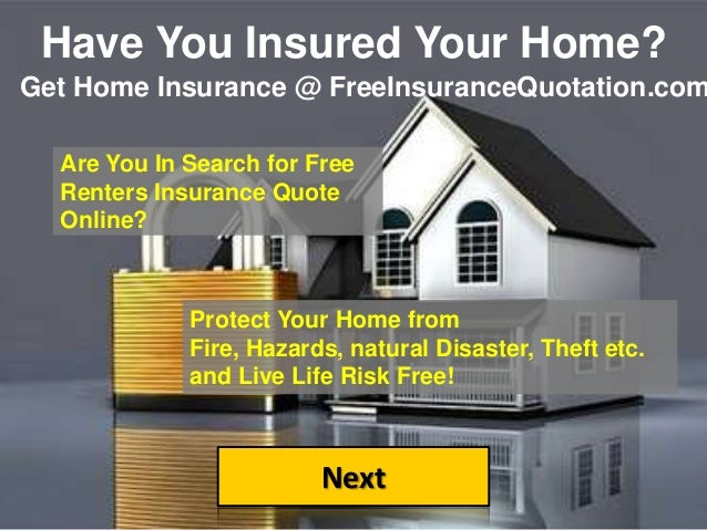 Free Online Renters Insurance Quotes. Have You Insured Your Home? Next Get  Home Insurance @ FreeInsuranceQuotation.com Are You ...