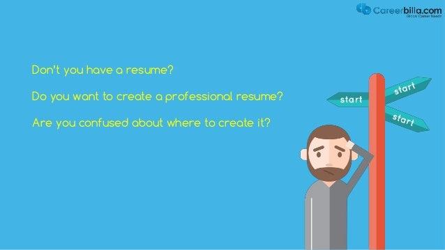 3 t h e l e a d i n g j o b s e a r c h a n d c a r e e r information portal careerbilla provides you the free online resume builder tool - Free Online Resume Builder Tool