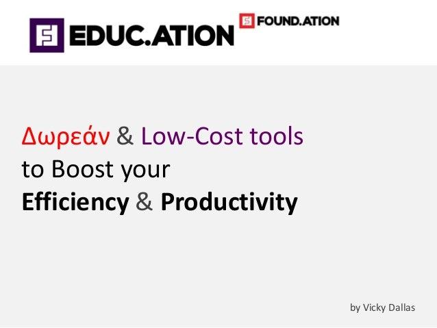 Δωρεάν & Low-Cost tools to Boost your Efficiency & Productivity by Vicky Dallas