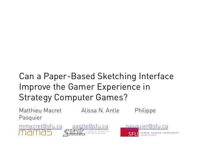 ENGAGING THE WORLD Can a Paper-Based Sketching Interface Improve the Gamer Experience in Strategy Computer Games? Matthieu...